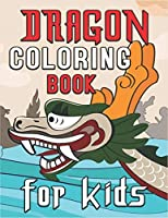Dragon Coloring Book for Kids: 40 Challenging Coloring Page Fantasy Dragons - An Amazing Dragons Coloring Activity Book for Kids