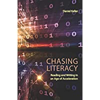 Chasing Literacy: Reading and Writing in an Age of Acceleration (English Edition)