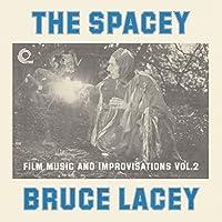 Spacey Bruce Lacey: Film Music & Improvisati [Analog]
