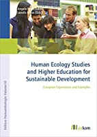 Human Ecology Studies and Higher Education for Sustainable Development: European Experiences  and Examples