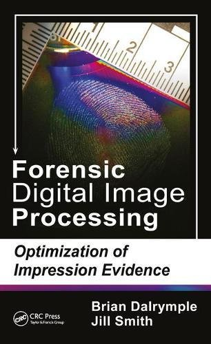 Download Forensic Digital Image Processing: Optimization of Impression Evidence 1498743439