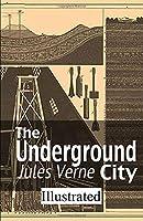 The Underground City illustrated