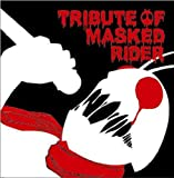 TRIBUTE OF MASKED RIDER