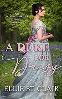 A Duke for Daisy (The Blooming Brides Book 1) by [St. Clair, Ellie]