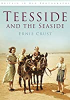 Teesside and the Seaside (Images of England)
