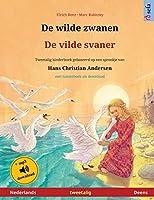 De wilde zwanen - De vilde svaner (Nederlands - Deens): Tweetalig kinderboek naar een sprookje van Hans Christian Andersen, met luisterboek als download