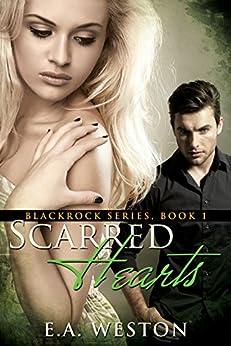 Scarred Hearts (Blackrock Book 1) by [Weston, E.A.]