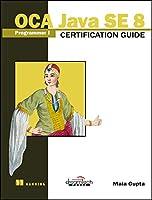 Oca Java Se Programmer I Certification Guide: 2017