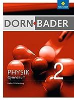Dorn / Bader Physik 2. Schuelerband. Baden-Wuerttemberg: Sekundarstufe 1- Ausgabe 2012