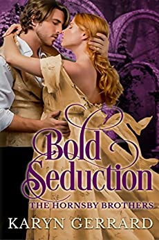 Bold Seduction: (Of Professor Hornsby) (The Hornsby Brothers Book 1) by [Gerrard, Karyn]