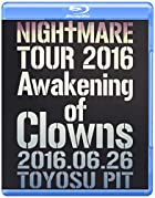 NIGHTMARE TOUR 2016 Awakening of Clowns 2016.06.26 TOYOSU PIT(通常盤) [Blu-ray](在庫あり。)