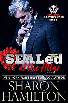 SEALed At The Altar: Bone Frog Brotherhood Novel by [Hamilton, Sharon]