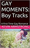 Best ボーイトラック - GAY MOMENTS: Boy Tracks: A First Time Gay Review