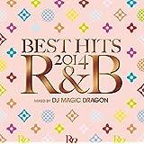 BEST HITS 2014 R&B mixed by DJ MAGIC DRAGON