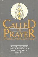 Called to Prayer: Liturgical Spirituality Today