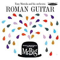 Roman Guitar & Mr. Big by Tony Mottola (2011-09-13)
