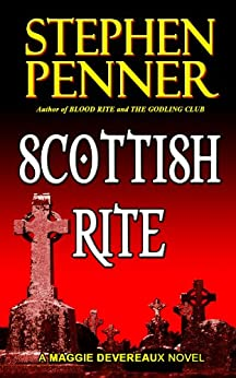 Scottish Rite (Maggie Devereaux Book 1) by [Penner, Stephen]