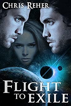[Reher, Chris]のFlight To Exile (English Edition)