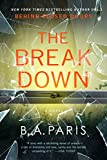The Breakdown: The 2017 Gripping Thriller from the Bestselling Author of Behind Closed Doors