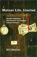 Mutual Life, Limited: Islamic Banking, Alternative Currencies, Lateral Reason