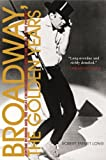 Broadway, the Golden Years: Jerome Robbins and the Great Choreographer Directors, 1940 to the Present 画像