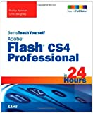 Sams Teach Yourself Adobe Flash CS4 Professional in 24 Hours