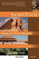 Sacred Places Around the World: 108 Destinations (108 Destinations Series)