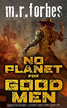 No Planet for Good Men: A Sheriff Duke Story (Forgotten Fallout Book 1) by [Forbes, M.R.]