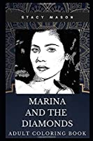 Marina and the Diamonds Adult Coloring Book: Indiepop Millennial Star and Electropop Singer Inspired Coloring Book for Adults (Marina and the Diamonds Books)