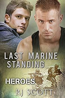Last Marine Standing (Heroes Book 2) by [Scott, RJ]