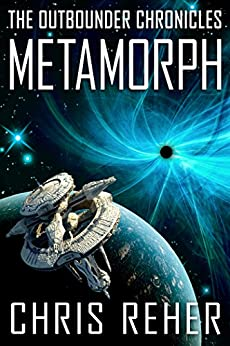 [Reher, Chris]のMetamorph: The Outbounder Chronicles (English Edition)