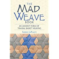 The Mad Weave Book: An Ancient Form of Triaxial Basket Weaving (English Edition)