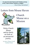 Letters from Mouse Haven: Church Mouse on a Mission (Letters from Perley)
