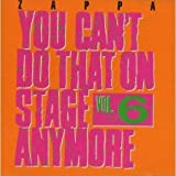 You Can`T Do That On Stage Anymore,Vol 6 - FRANK ZAPPA