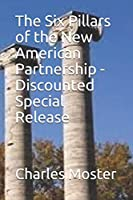 The Six Pillars of the New American Partnership - Discounted Special Release