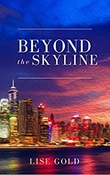 Beyond the Skyline by [Gold, Lise]