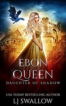 Ebon Queen (Daughter of Shadow Book 3) by [Swallow, LJ]