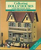 Collecting Dolls' Houses and Miniatures (Collins collecting)