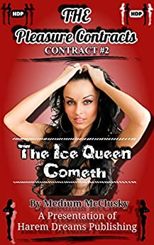 The Pleasure Contracts-Contract #2:  The Ice Queen Cometh by [McClusky, Medium]