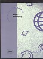 Interactive Mathematics: Personal Academic Notebook: Topic 7 Factoring (Factoring Polynomials I; Factoring Polynomials II; Factoring by Patterns) [並行輸入品]