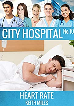 Heart Rate (City Hospital Book 10) by [Miles, Keith]
