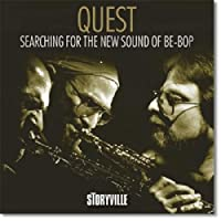 Searching for the New Sound of Be-Bop by Quest (2010-09-14)
