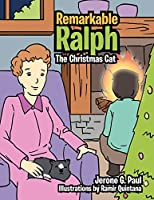 Remarkable Ralph: The Christmas Cat