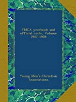 YMCA yearbook and official roste, Volume 1907-1908