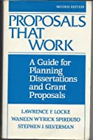 Proposals That Work: A Guide for Planning Dissertations and Grant Proposals