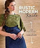 Rustic Modern Knits: 23 Sophisticated Designs