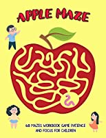 Apple Maze: 68 Mazes Workbook Game Patience and Focus For children