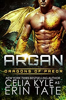 [Kyle, Celia]のArgan (Scifi Alien Dragon Romance) (Dragons of Preor Book 10) (English Edition)
