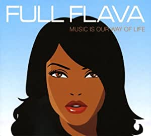 Full Flava: Music Is Our Way of Life
