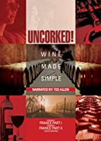 Uncorked: Wine Made Simple 3 [DVD] [Import]